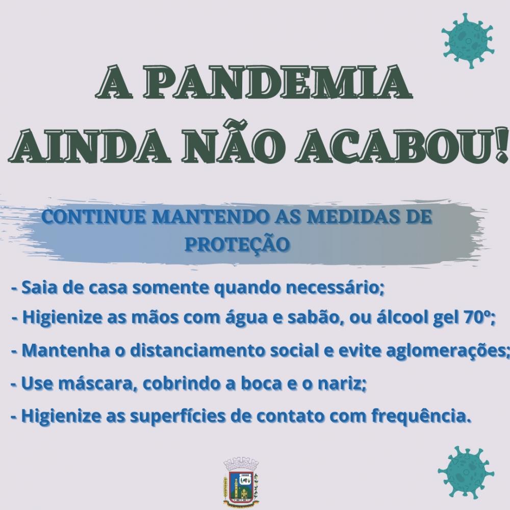CONTINUE MANTENDO OS CUIDADO PARA O ENFRENTAMENTO DA COVID-19!